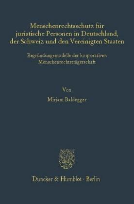 Menschenrechtsschutz für juristische Personen in Deutschland, der Schweiz und den Vereinigten Staaten.