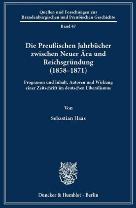 Die Preußischen Jahrbücher zwischen Neuer Ära und Reichsgründung (1858-1871).