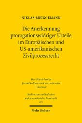 Die Anerkennung prorogationswidriger Urteile im Europäischen und US-amerikanischen Zivilprozessrecht
