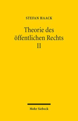 Theorie des öffentlichen Rechts II