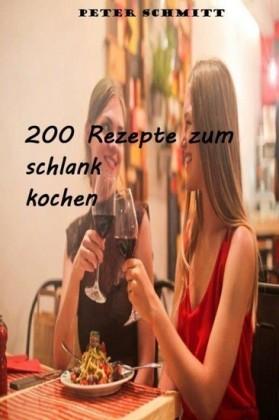 200 Rezepte zum schlank kochen