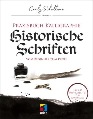 Praxis Kalligraphie: Historische Schriften