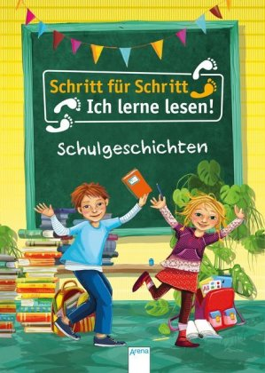 Schritt für Schritt - Ich lerne lesen! - Schulgeschichten