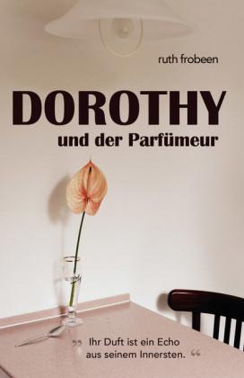 Dorothy und der Parfümeur