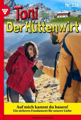 Toni der Hüttenwirt 238 - Heimatroman