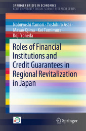 Roles of Financial Institutions and Credit Guarantees in Regional Revitalization in Japan
