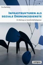 Infrastrukturen als soziale Ordnungsdienste