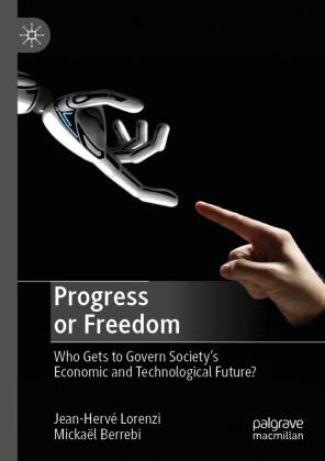 Progress or Freedom