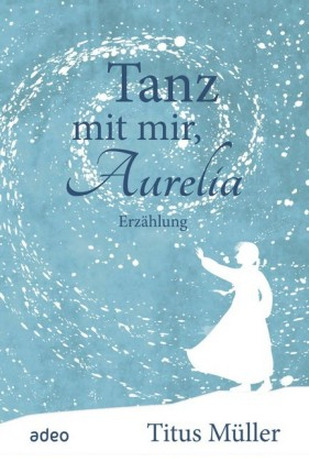 Tanz mit mir, Aurelia