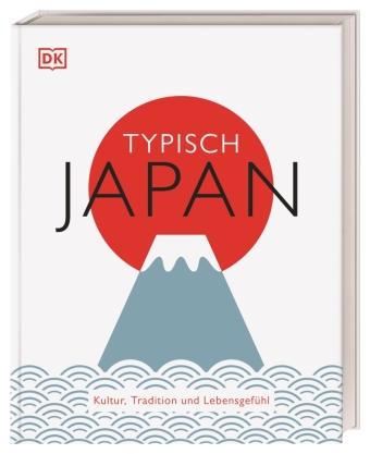 Typisch Japan. Kultur, Tradition und Lebensgefühl