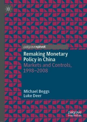 Remaking Monetary Policy in China