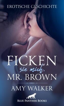 Ficken sie mich, Mr. Brown Erotische Geschichte