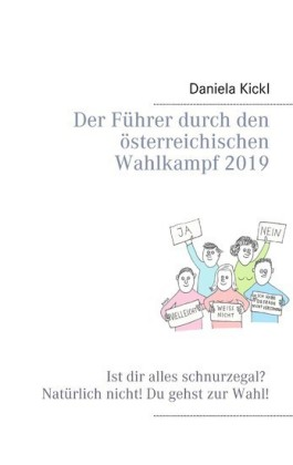 Der Führer durch den österreichischen Wahlkampf 2019