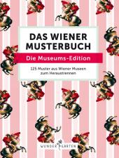 Das Wiener Muster-Buch. Die Museums-Edition