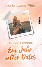 Tinder Stories - Ein Jahr voller Dates