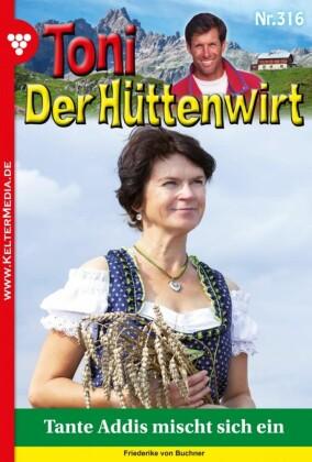 Toni der Hüttenwirt 316 - Heimatroman