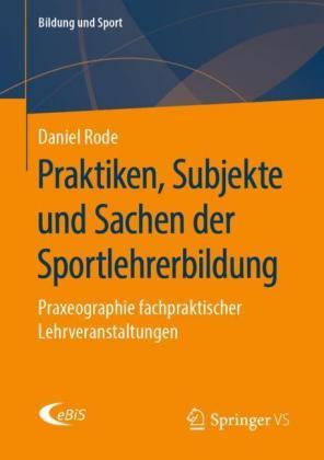 Praktiken, Subjekte und Sachen der Sportlehrerbildung