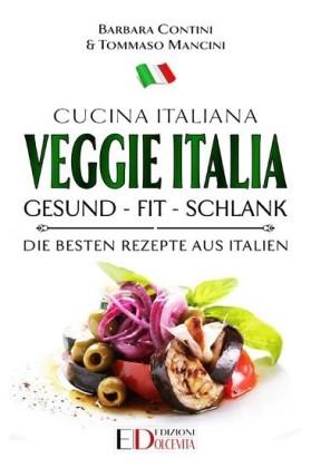 Veggie Italia: gesund - fit - schlank
