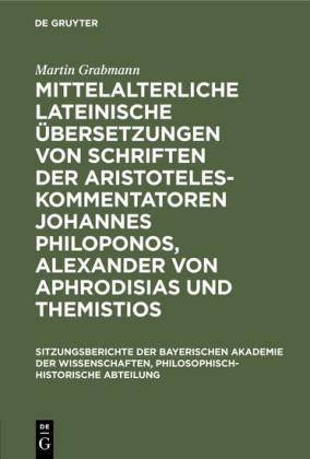 Mittelalterliche lateinische Übersetzungen von Schriften der Aristoteles-Kommentatoren Johannes Philoponos, Alexander von Aphrodisias und Themistios