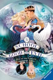 The School for Good and Evil - Wer ist der Stärkste im ganzen Land?