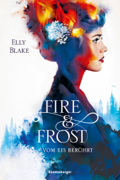 Fire & Frost, Band 1: Vom Eis berührt; .