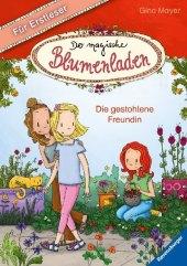 Der magische Blumenladen für Erstleser: Die gestohlene Freundin Cover