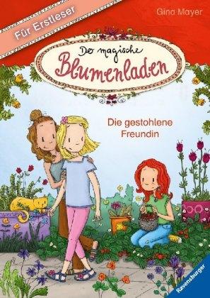Der magische Blumenladen - Die gestohlene Freundin (Für Erstleser)