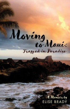 Moving to Maui: Trapped in Paradise