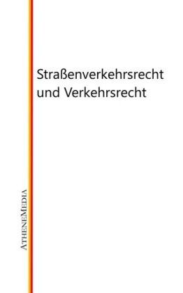 Straßenverkehrsrecht und Verkehrsrecht