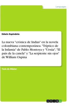 """La nueva """"crónica de Indias"""" en la novela colombiana contemporánea. """"Tríptico de la Infamia"""" de Pablo Montoya y """"Ursúa"""","""