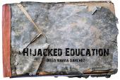 HIJACKED EDUCATION