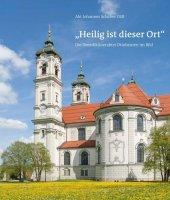"""""""Heilig ist dieser Ort"""" - Die Benediktinerabtei Ottobeuren im Bild Cover"""