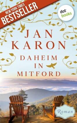 Daheim in Mitford - Die Mitford-Saga: Band 1