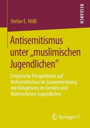 Antisemitismus unter ,,muslimischen Jugendlichen'