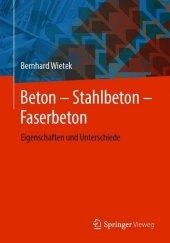 Beton - Stahlbeton - Faserbeton