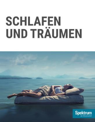 Gehirn&Geist Dossier - Schlafen und Träumen