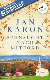 Sehnsucht nach Mitford: Die Mitford-Saga - Band 4