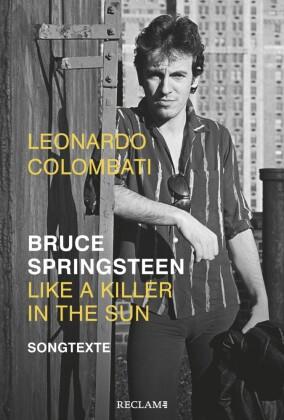 Bruce Springsteen - Like a Killer in the Sun. Songtexte