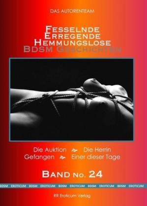 Fesselnde Hemmungslose Erregende BDSM Geschichten Band No. 24