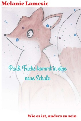 Pauli Fuchs kommt in eine neue Schule