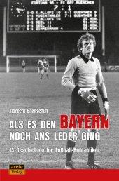 Als es den Bayern noch ans Leder ging ... zumindest manchmal Cover