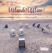 HOLIDAY Reisebuch: Urlaub? Offline!