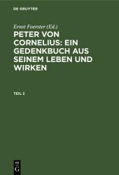 Peter von Cornelius: Ein Gedenkbuch aus seinem Leben und Wirken. Teil 2
