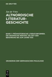 Frühhistorische Literaturformen. Die heidnische Periode. Die Zeit der Bekehrung bis zum Jahre 1100