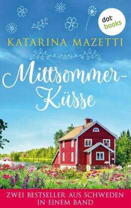 Mittsommerküsse: Zwei Bestseller aus Schweden in einem Band