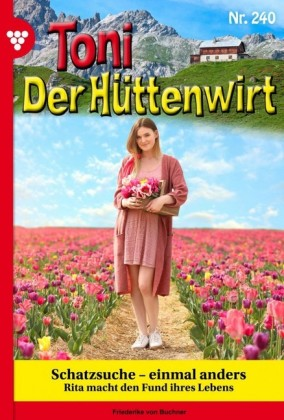 Toni der Hüttenwirt 240 - Heimatroman