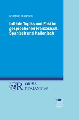 Initiale Topiks und Foki im gesprochenen Französisch, Spanisch und Italienisch