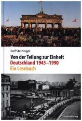 Von der Teilung zur Einheit. Deutschland 1945-1990