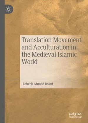 Translation Movement and Acculturation in the Medieval Islamic World