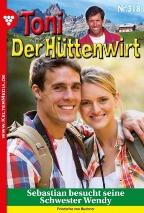 Toni der Hüttenwirt 318 - Heimatroman